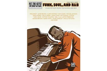 Hit the Keys!: Funk, Soul and R&B  : Collected Sheet Music: Old-School and New (Hit the Keys!)