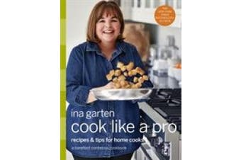 Cook Like a Pro: A Barefoot Contessa Cookbook