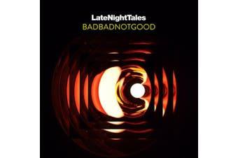 Late Night Tales: BADBADNOTGOOD Mixed