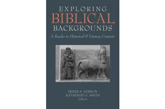 Exploring Biblical Backgrounds: A Reader in Historical and Literary Contexts