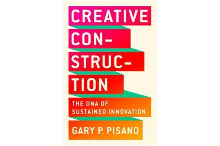 Creative Construction: The DNA of Sustained Innovation