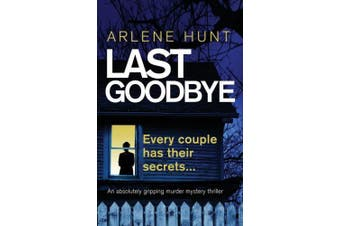 Last Goodbye: An Absolutely Gripping Murder Mystery Thriller (Detectives Eli Quinn and Roxy Malloy)