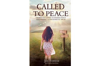 Called to Peace: A Survivor's Guide to Finding Peace and Healing After Domestic Abuse