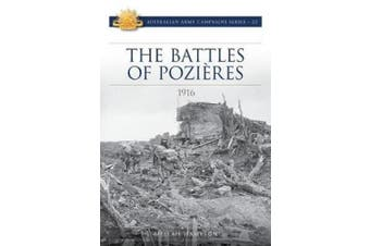 Battle of Pozieres: 1916: Australian Army Campaign Series (CAMPAIGN SERIES)