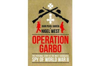 Operation Garbo: The Personal Story of the Most Successful Spy of World War II
