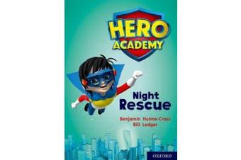 Hero Academy: Oxford Level 9, Gold Book Band: Night Rescue (Hero Academy)