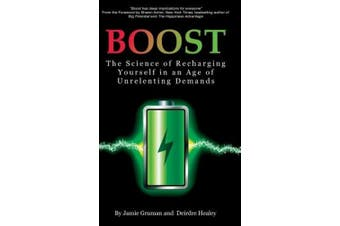 Boost: The Science of Recharging Yourself in an Age of Unrelenting Demands