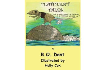 Flatulent Tales: The Adventures of Gilbert the Farting Mouse