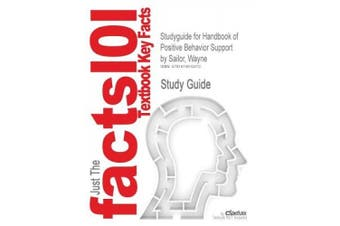 Studyguide for Handbook of Positive Behavior Support by Sailor, Wayne, ISBN 9780387096315