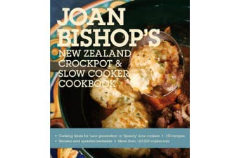 Joan Bishop's New Zealand Crockpot And Slow Cooker Cookbook 2011