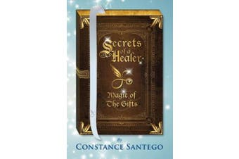 Secrets of a Healer: Magic Of The Gifts (Secrets of a Healer)