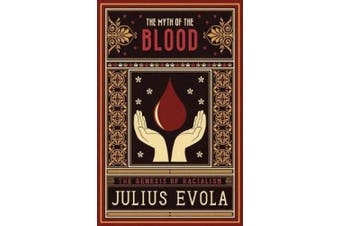 The Myth of the Blood: The Genesis of Racialism