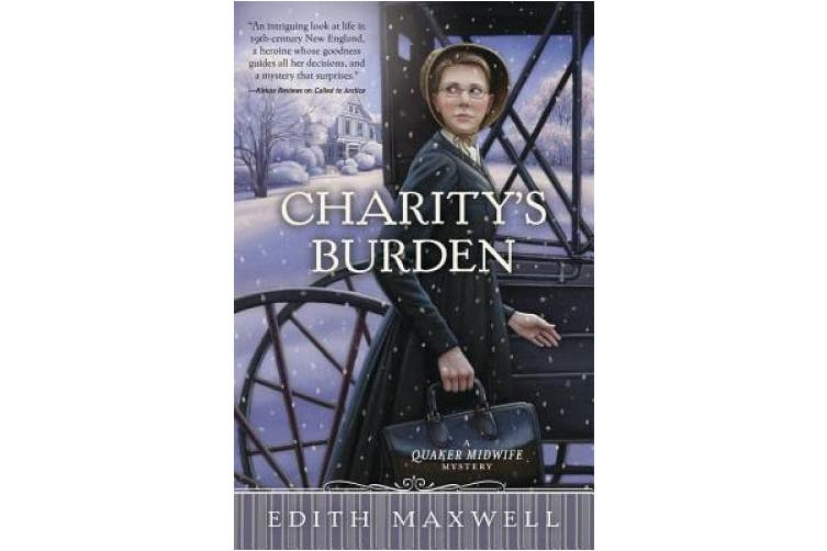Charity's Burden: A Quaker Midwife Mystery: Book 4