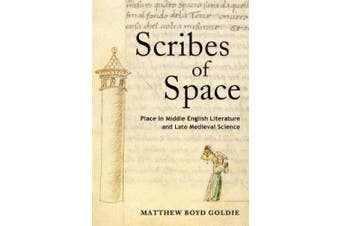 Scribes of Space: Place in Middle English Literature and Late Medieval Science