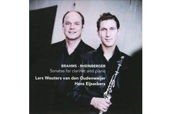 Brahms, Rheinberger: Sonatas for Clarinet and Piano