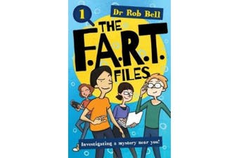 The F.A.R.T. Files Book 1