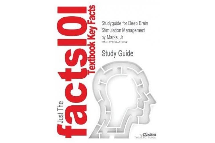Studyguide for Deep Brain Stimulation Management by Marks, Jr, ISBN 9780521514156