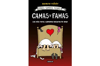 Camas Y Famas: Las Mas Raras Y Genuinas Historias de Amor / Who You Lie in Bed With. the Rarest and Most Genuine Love Stories [Spanish]