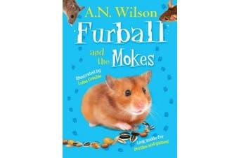 Furball and the Mokes. A.N. Wilson