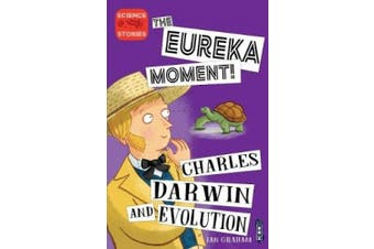 The Eureka Moment: Charles Darwin and Evolution (The Eureka Moment)
