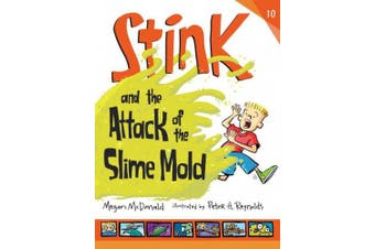 Stink and the Attack of the Slime Mold (Stink (Hardcover))