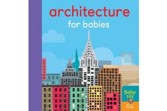 Architecture for Babies (Baby 101) [Board book]