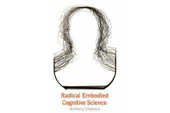 Radical Embodied Cognitive Science (Radical Embodied Cognitive Science)
