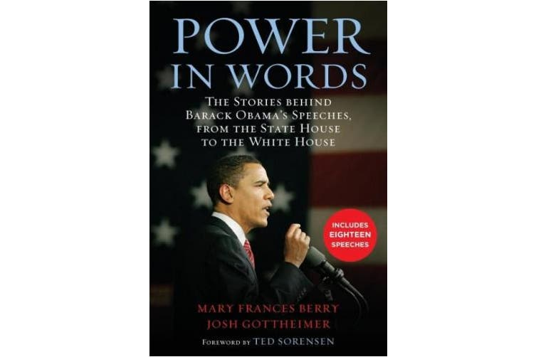 Power in Words: The Stories behind Barack Obama's Speeches, from the State House to the White House