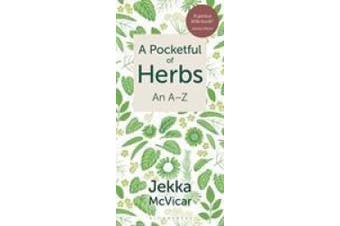 A Pocketful of Herbs: An A-Z