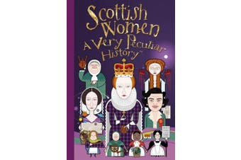 Scottish Women, A Very Peculiar History (Very Peculiar History)