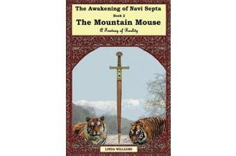 The Awakening of Navi Septa Book Two: The Mountain Mouse