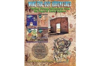 More Far-out Advantures: Further Strange Adventures from the Pages of World Explorer Magazine