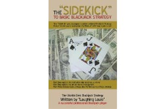 "The ""sidekick"" to Basic Blackjack Strategy: The ""sidekick"" Was Developed to Enhance Basic Blackjack Strategy"