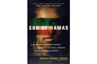 Son of Hamas: A Gripping Account of Terror, Betrayal, Political Intrigue and Unthinkable Choices