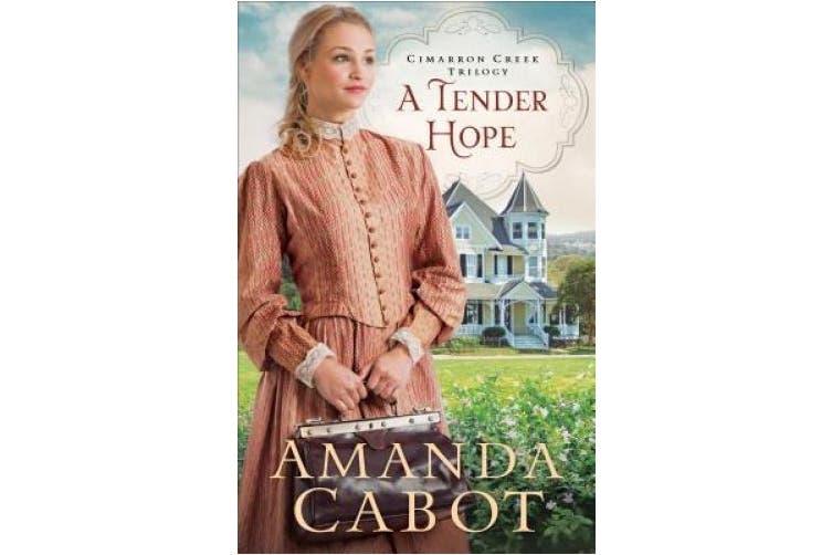 A Tender Hope (Cimarron Creek Trilogy)