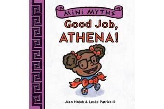 Mini Myths: Good Job, Athena!: Book 1 [Board book]