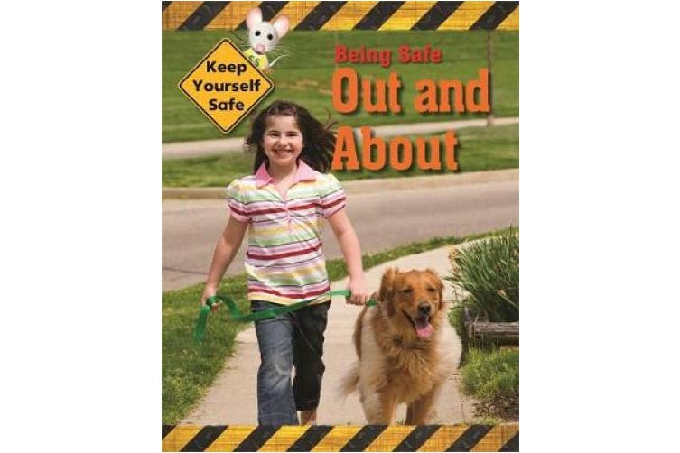 Keep Yourself Safe: Being Safe Out and About (Keep Yourself Safe)