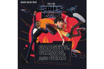 Spies in Disguise: Gadgets, Gizmos, and Gear (Spies in Disguise)
