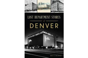Lost Department Stores of Denver (Lost)