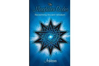 The Magdalen Codes: Reclaiming Ancient Wisdom