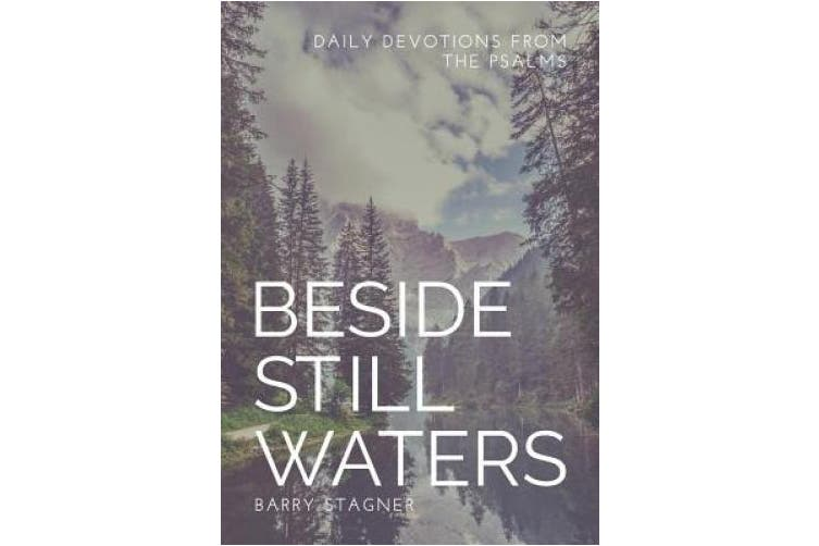 Beside Still Waters: Daily Devotions from the Psalms