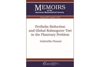 Perihelia Reduction and Global Kolmogorov Tori in the Planetary Problem (Memoirs of the American Mathematical Society)