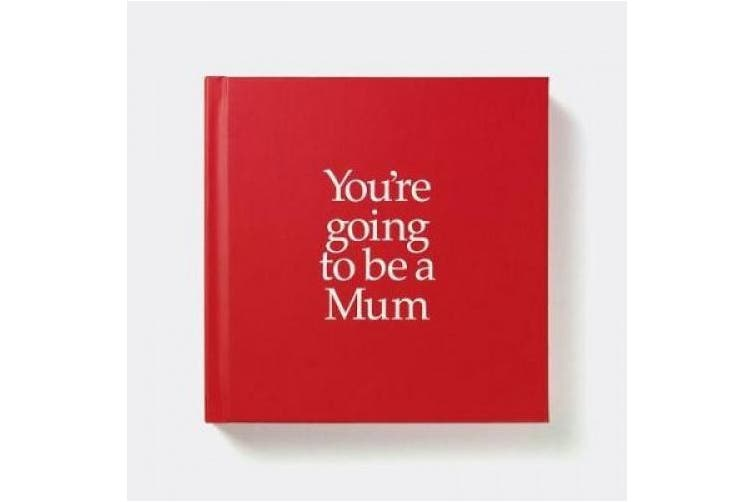 YGTMUM You're Going to be a Mum: You're Going to be a Mum
