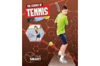 The Science of Tennis (Play Smart)