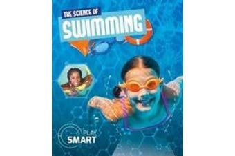 The Science of Swimming (Play Smart)