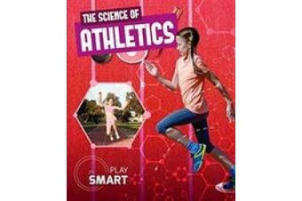 The Science of Athletics (Play Smart)