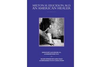 Milton H. Erickson, MD, An American Healer