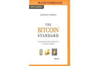 The Bitcoin Standard: The Decentralized Alternative to Central Banking [Audio]