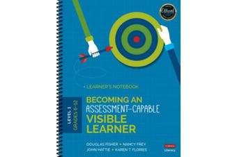 Becoming an Assessment-Capable Visible Learner, Grades 6-12, Level 1: Learner's Notebook (Corwin Literacy)