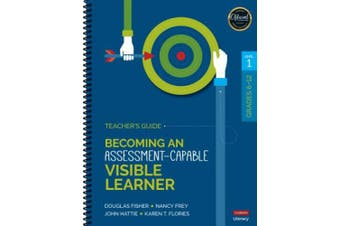 Becoming an Assessment-Capable Visible Learner, Grades 6-12, Level 1: Teacher's Guide